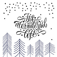 It's A Wonderful Life. Merry Christmas Happy New Year. Great Lettering And Calligraphy For Greeting Cards, Stickers, Banners, Prints And Home Interior Decor.