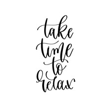 Take Time To Relax - Hand Lett...