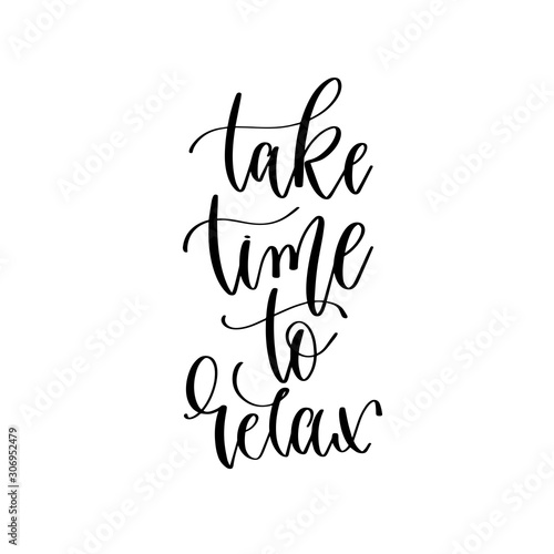 Photo take time to relax - hand lettering inscription text, motivation and inspiration