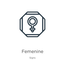 Femenine Icon. Thin Linear Femenine Outline Icon Isolated On White Background From Signs Collection. Line Vector Femenine Sign, Symbol For Web And Mobile
