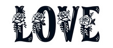 Word Love With Pattern Of Roses. Lace Inscription. Floral Decor For The Wedding And St. Valentine's Day. Template For Laser Cutting, Wood Carving, Paper Cut And Printing. Vector Illustration.