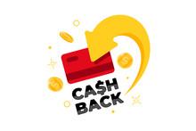 Cashback Loyalty Program Concept. Credit Or Debit Card With Returned Coins To Bank Account. Refund Money Service Design. Cash Back Vector Illustration