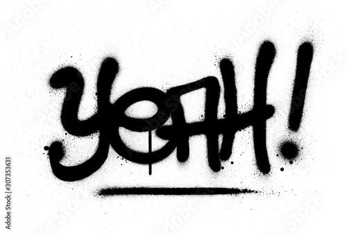 graffiti yeah word sprayed in black over white