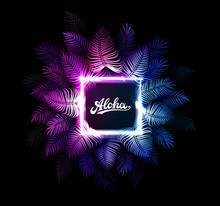 Aloha Hawaii Vector Background. Dark Tropical Summer Party Design With Palm Leaves, Neon Rectangle, Aloha Text. Hawaiian Party. Exotic Cyberpunk Illustration For Beach Nightclub Or Dance Club.
