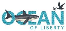 Vector Illustration With Inscription, Big Hand-drawn Shark And Seagulls. Ocean Of Liberty. Lettering For T-shirt Design, Badge, Label, Logo, Invitation, Card, Banner, Design Element.