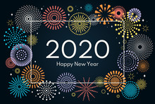 Vector Illustration With Colorful Fireworks Frame On A Dark Blue Background, Text 2020 Happy New Year. Flat Style Design. Concept For Holiday Celebration, Greeting Card, Poster, Banner, Flyer.