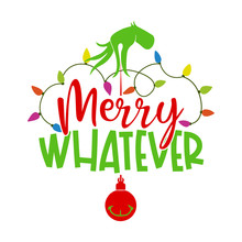 Merry Whatever - Calligraphy P...