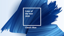 Color Of The Year 2020 Vector Concept. Classic Blue Color Trend Palette. Blue Realistic 3d Render Brush Strokes. Abstract Vector Ribbon Illustration For Advertising, Blog Posts And Other