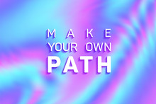 Make Your Own Path Quote Slogan Vector Poster.