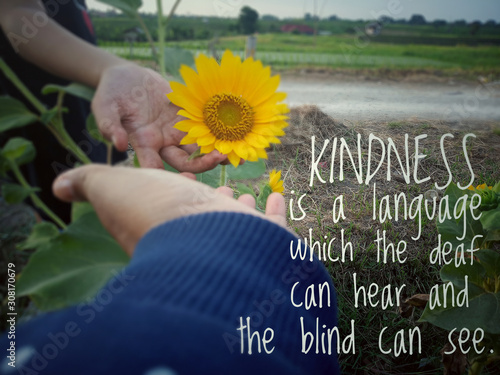 Photographie  Inspirational quote - Kindness is a language which the deaf can hear and the blind can see