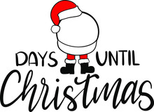 Days Until Christmas Decoration For T-shirt
