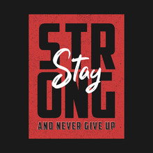 Stay Strong And Never Give Up ...