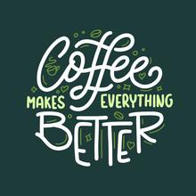 Hand Drawn Coffee Makes Everyt...