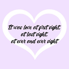 It Was Love At First Sight, At Last Sight, At Ever And Ever Sight. Ready To Post Social Media Quote