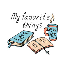 My Favorite Things. Favorite Pastime Concept. Reading Books. Hand Drawn Vector Illustration Of Books And A Mug Of Tea In Color Doodle Style Isolated On White Background.