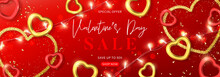 Valentine's Day Sale Banner. Vector Illustration With Sparkling Light Garlands, Gold And Red Hearts And Confetti On Red Background. Promo Discount Banner.