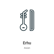 Erhu Outline Vector Icon. Thin Line Black Erhu Icon, Flat Vector Simple Element Illustration From Editable Asian Concept Isolated On White Background
