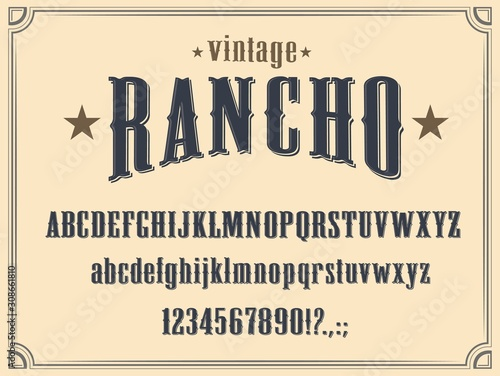 Wild West Western alphabet font vector design. Vintage type and typeface of capital and lowercase letters, numbers and punctuation marks, cowboy ranch, old American and Texas saloon themes Wall mural