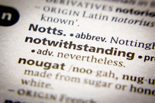 Word Or Phrase Notwithstanding In A Dictionary.