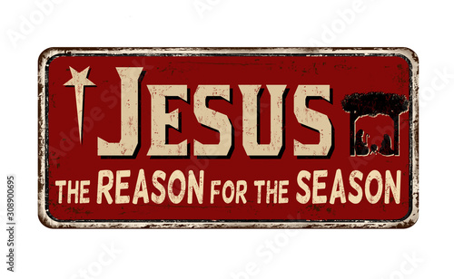 Fotomural  Jesus the reason for the season vintage rusty metal sign