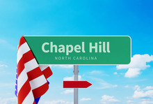 Chapel Hill – North Carolina. Road Or Town Sign. Flag Of The United States. Blue Sky. Red Arrow Shows The Direction In The City. 3d Rendering