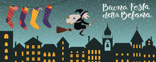 Hand Drawn Vector Illustration With Witch Befana Flying On Broomstick Over City, Stockings, Italian Text Buona Festa Della Befana, Happy Epiphany. Flat Style Design. Concept For Holiday Card, Banner.