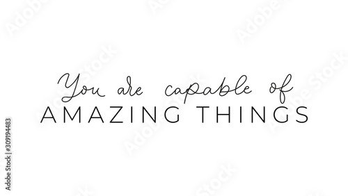 Fotografía You are capable of amazing things inspirational lettering vector illustration