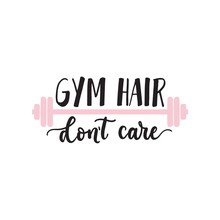 Gym Hair Dont Care Typography ...