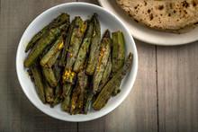 Indian Masala Fried Bhindi Or Okra Or Ladyfinger With Chapati