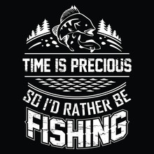 Fishing Quote - Time Is Precio...