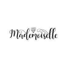 Mademoiselle. Miss In French Language. Hand Drawn Lettering Background. Ink Illustration.