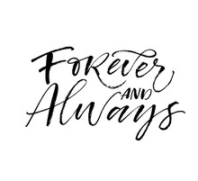Forever And Always Card. Hand Drawn Brush Style Modern Calligraphy. Vector Illustration Of Handwritten Lettering.