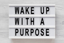 'Wake Up With A Purpose' Words...