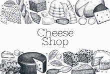 Cheese Design Template. Hand Drawn Vector Dairy Illustration. Engraved Style Different Cheese Kinds Banner. Vintage Food Background.