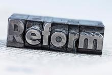 Reform Written In Lead Letters
