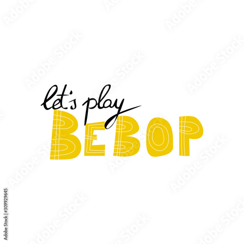 Let's play bebop motivation musician quote Wallpaper Mural