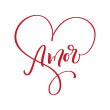 Amore Hand Drawn Phrase. Love In Spanish. Lettering Text For Valentines Day. Ink Red Illustration. Modern Brush Calligraphy. Isolated On White Background