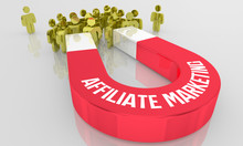 Affiliate Marketing Magnet Attract Customers Members 3d Illustration
