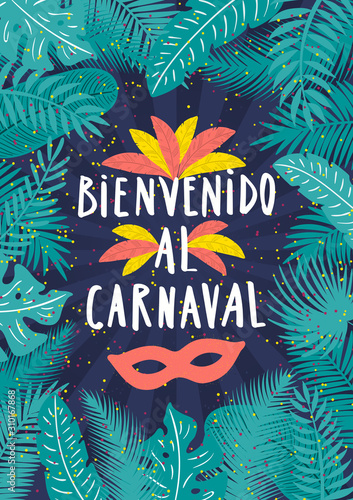 Photo Hand drawn vector illustration with tropical leaves frame, feathers, mask, Spanish text Bienvenido al Carnaval, Welcome to Carnival