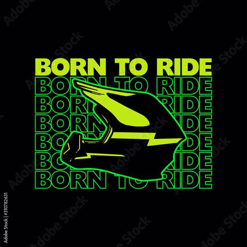 Photo born to ride t shirt design motocross illustration helmet