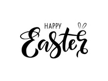 Hand Drawn Black Lettering Happy Easter With Bunny Ears On White Background. Vector Illustration For Design Of Card, Banner, Logo, Flayer, Label, Icon, Badge, Sticker