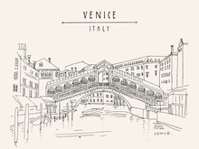 Venice, Italy, Europe. Famous Rialto Bridge Across Grand Canal. Travel Sketch. Artistic Hand Drawing. Vector Hand Drawn Postcard, Poster, Artistic Book, Calendar Or Travel Booklet Illustration
