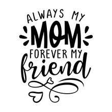 Always My Mom, Forever My Frie...