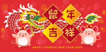 Chinese New Year 2020. The Year Of The Rat. Two Little Rat Playing Dragon Dance. Translation: Auspicious Year Of The Rat.