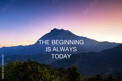 Fototapeta Motivational and inspirational quotes - The beginning is always today. obraz