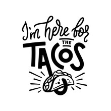 Tacos Related Quote Typography. Vector Illustration.