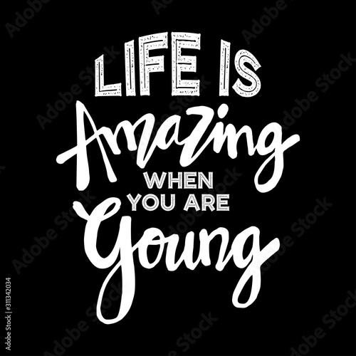 Photo  Life Is Amazing When You Are Young Inspirational Poster