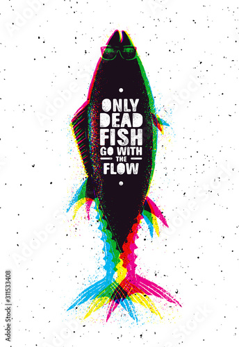 Fototapeta  Only dead fish go with the flow