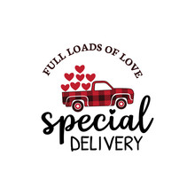 Special Delivery Red Buffalo Plaid Old Truck With Load Of Heart Valentine Theme Graphic Design Vector For Greeting Card And T Shirt Print