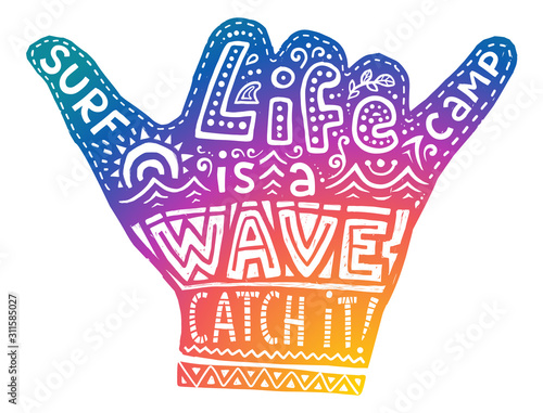 Photo  Colorful surf camp shaka hand symbol with white hand drawn lettering inside Life